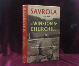 SAVROLA. A Tale of the Revolution in Laurania. Sir Winston Churchill