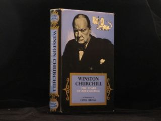 WINSTON CHURCHILL. The Years of Preparation. A Biography. Winston Churchill, Lewis BROAD