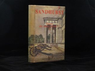 SANDHURST. The History of the Royal Military Academy, Woolwich, the Royal Military College,...
