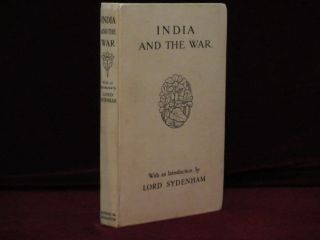 INDIA AND THE WAR. Lord Sydenham of Combie, Introduction.