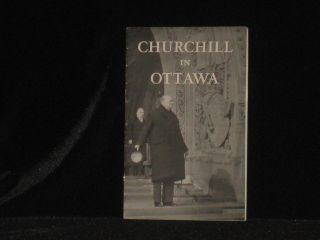 Mr. Churchill In Ottawa (The Text of a War Speech Given on December 30, 1941). Winston S. Churchill