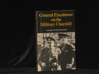 General Eisenhower on the Military Churchill. James Nelson, Alistair Cooke