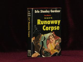The Case of the Runaway Corpse. Erle Stanley Gardner.
