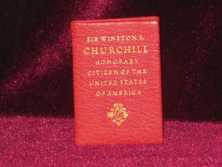 Sir Winston S. Churchill Honorary Citizen of the United States of America By Act of Congress...