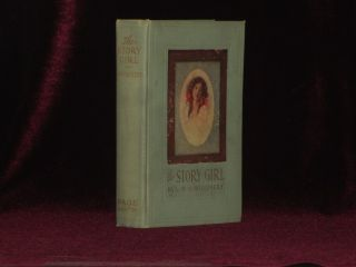 The Story Girl. L. M. MONTGOMERY