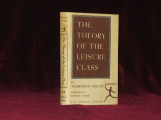 The Theory of the Leisure Class. Thorstein Veblen.