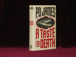 A TASTE FOR DEATH. P. D. James, SIGNED