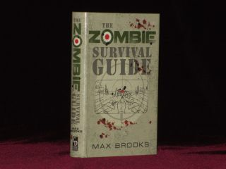 THE ZOMBIE SURVIVAL GUIDE. Complete Protection from the Living Dead. Max Brooks, SIGNED