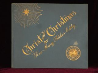 CHRIST AND CHRISTMAS, A Poem. Mary Baker Eddy