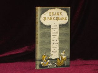 QUAKE, QUAKE, QUAKE. A Leaden Treasury of English Verse. Paul DEHN, Edward Gorey