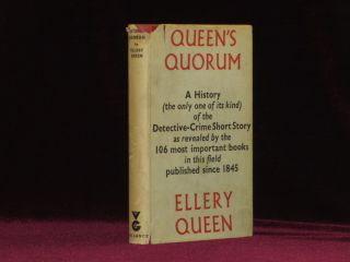 QUEEN'S QUORUM. A History of the Detective-Crime Short Story as Revealed By the 106 Most...