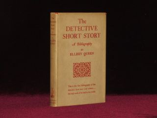 THE DETECTIVE SHORT STORY. A Bibliography. Ellery Queen