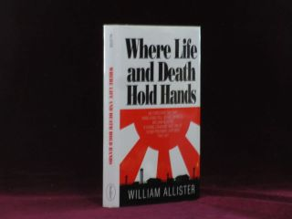 WHERE LIFE AND DEATH HOLD HANDS. William ALLISTER, SIGNED