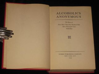 Alcoholics Anonymous. The Story of How More Than One Hundred Men Have Recovered from Alcoholism