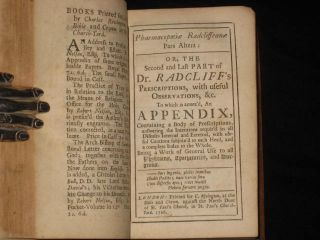 Pharmacopoeia Radcliffeana: Or, Dr. Radcliff's Prescriptions, [together with] Pars Altera: Or, the Second and Last Part of Dr. Radcliff's Prescriptions, with Useful Observations....