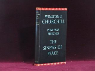 THE SINEWS OF PEACE. Post-War Speeches. Sir Winston Churchill, Randolph S. Churchill