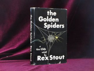 The Golden Spiders. A Nero Wolfe Novel. Rex Stout