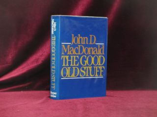 The Good Old Stuff (Signed By Editors Walter and Jean Shine). John D. MacDonald