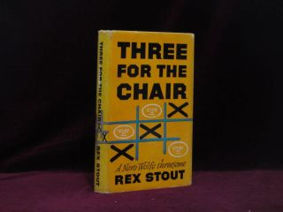 Three for the Chair. A Nero Wolfe Threesome. Rex Stout