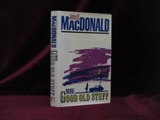 More Good Old Stuff. John D. MacDonald