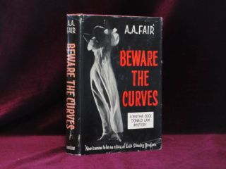 BEWARE THE CURVES. A. A. Fair, Erle Stanely Gardner