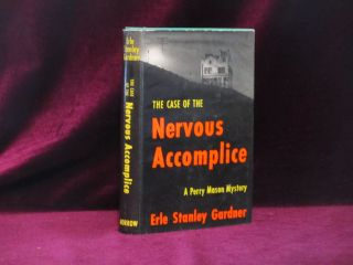 THE CASE OF THE NERVOUS ACCOMPLICE. Erle Stanley Gardner