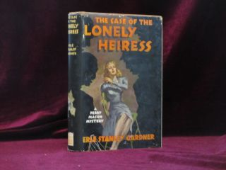 The Case of the Lonely Heiress. Erle Stanley Gardner