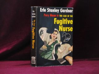 The Case of the Fugitive Nurse. Erle Stanley Gardner