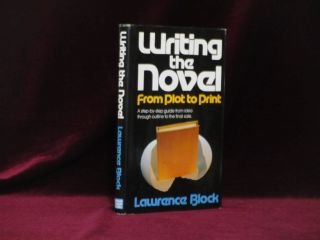 Writing the Novel. From Plot to Print (Inscribed). Lawrence Block