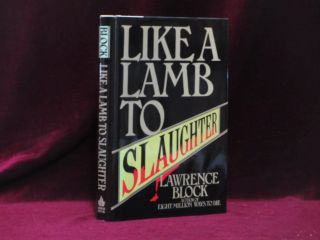 Like a Lamb to Slaughter (Inscribed). Lawrence Block