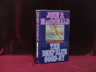 The Deep Blue Good-by (The First Travis McGee Novel). John D. MacDonald