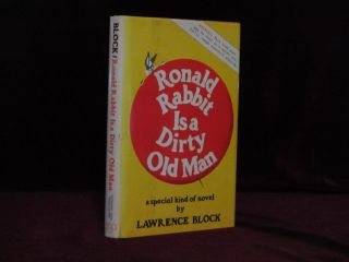 Ronald Rabbit Is a Dirty Old Man (Inscribed). Lawrence Block