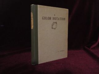 A Color Notation. An Illustrated System Defining All Colors & Their Relations By Measured Scales of Hue, Value and Chroma. Made In Solid Paint for the Accompanying COLOR ATLAS (not present)