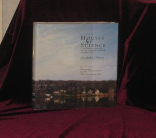 HOUSES FOR SCIENCE a Pictorial History of Cold Spring Harbor Laboratory. James D. Watson, Elizabeth L. Watson, SIGNED.