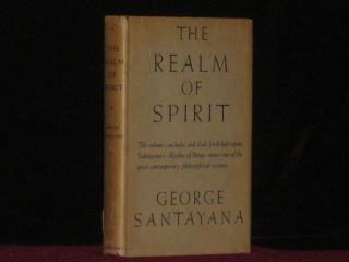 THE REALM OF SPIRIT, Book Fourth of Realms of Being. George Santayana.