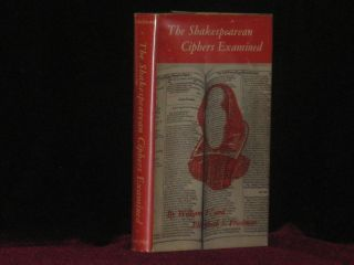 THE SHAKESPEAREAN CIPHERS EXAMINED. William F. And Elizebeth S. Friedman