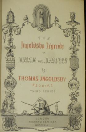 THE INGOLDSBY LEGENDS or, Mirth and Marvels