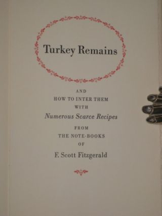 TURKEY REMAINS and How to Inter Them with Numerous Scarce Recipes