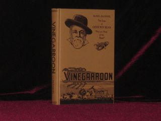 "VINEGARROON the Saga of Judge Roy Bean, ""Law West of the pecos"" Ruel McDaniel"