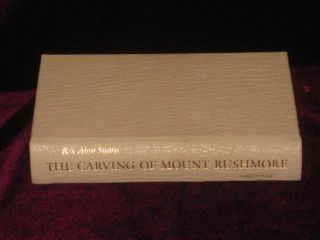 Binding] THE CARVING OF MOUNT RUSHMORE. Rex Alan Smith