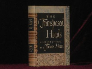 THE TRANSPOSED HEADS, a Legend of India. Thomas MANN.