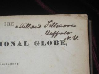 THE CONGRESSIONAL GLOBE Containing Sketches f the Debates and Proceedings of the Twenty-Fourth Congress. Millard Fillmore's Copy, Signed By Him
