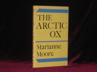 THE ARCTIC OX. Marianne Moore