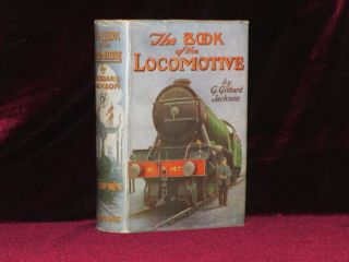 THE BOOK OF THE LOCOMOTIVE. G. Gibbard Jackson