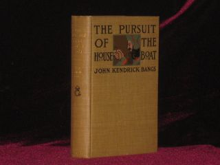 THE PURSUIT OF THE HOUSE BOAT. John Kendrick Bangs