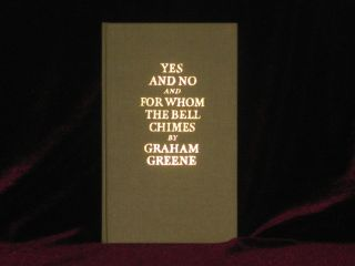 YES AND NO AND FOR WHOM THE BELL CHIMES. Graham Green, SIGNED