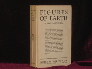 FIGURES OF EARTH. A Comedy of Appearances. James Branch Cabell.