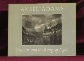 YOSEMITE AND THE RANGE OF LIGHT. Ansel Adams.