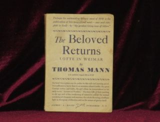 THE BELOVED RETURNS, Lotte in Weimar. Thomas Mann