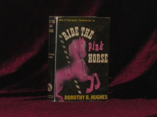 Ride the Pink Horse. Dorothy B. Hughes, SIGNED